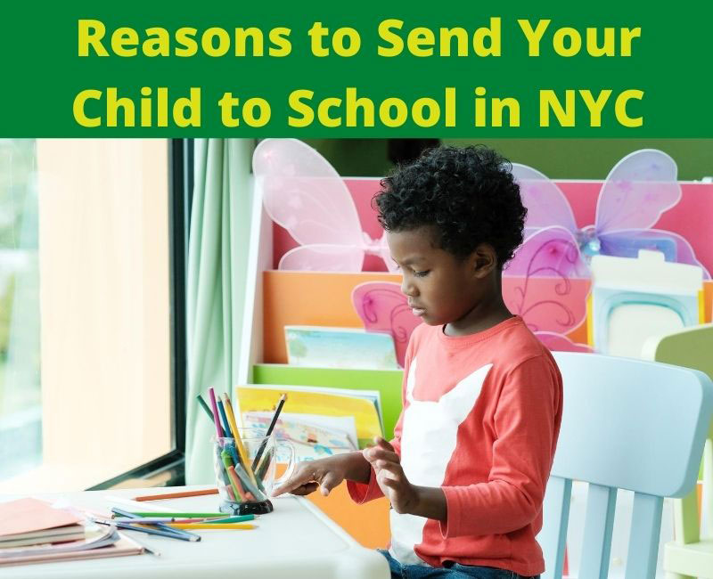 Reasons to send your child to school in NYC